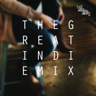 The Great Indie Mix by C||H