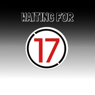 waiting for 17