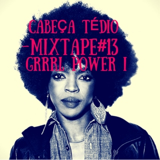 Mixtape#13: Grrrl Power I