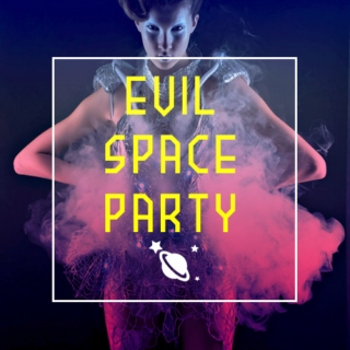 Evil Space Party