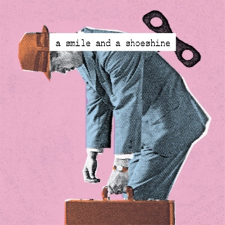a smile and a shoeshine