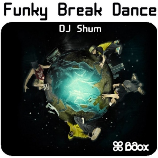 DJ Shum - Funky Break Dance