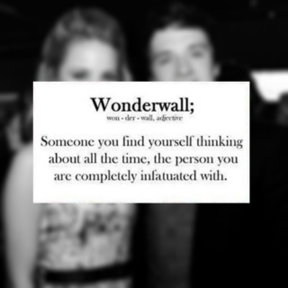and after all, you're my wonderwall