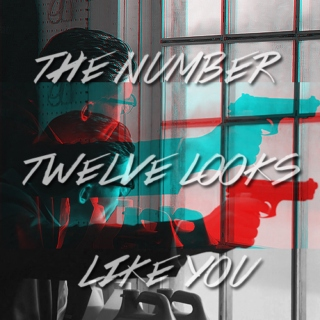 — the number twelve looks like you.