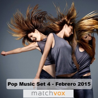 Matchvox Pop Music Set 4 Febrero 2015