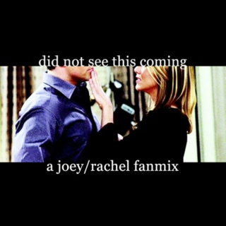Joey/Rachel: did not see this coming