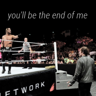You'll be the end of me.