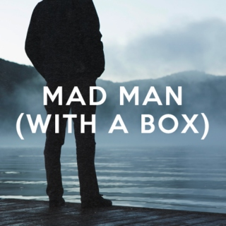 mad man (with a box).