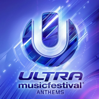 Ultra Music Festival Anthems