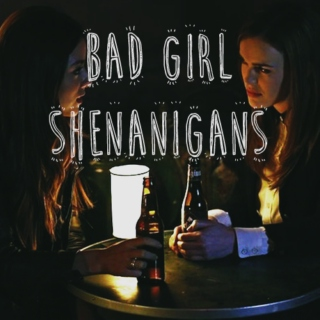 Bad Girl Shenanigans