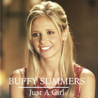 Buffy Summers; Just A Girl