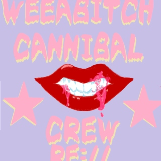 Weeabitch Cannibal Crew Re://