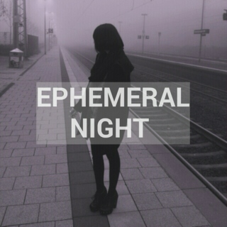 ephemeral‌•night