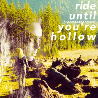 Ride Until You're Hollow