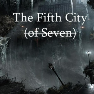 The Fifth City (of Seven)