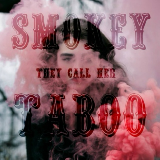 they call her smokey taboo