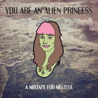 You Are An Alien Princess