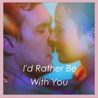 I'd Rather Be With You