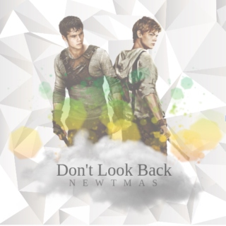 Don't Look Back-Newtmas Fanmix