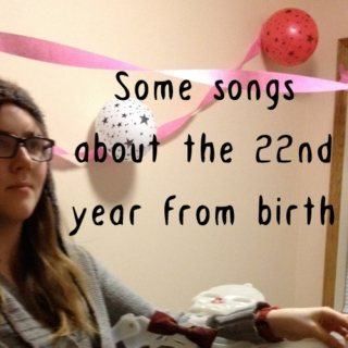 Some Songs About the 22nd Year From Birth
