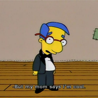 but my mom says i'm cool