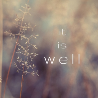 -- it is well