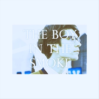 #0.5 - The Boy in the Smoke