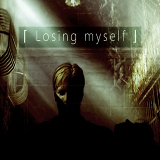 Losing myself - James Sunderland