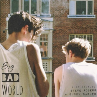 Big Bad World (A Modern Steve Rogers/ Bucky Barnes Fanmix)