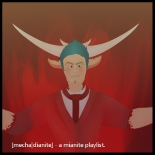 [mecha|dianite] - a mianite playlist.