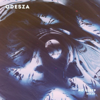 ODESZA: NO.SLEEP - Mix.07