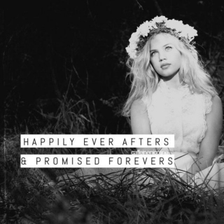 happily ever afters & promised forevers