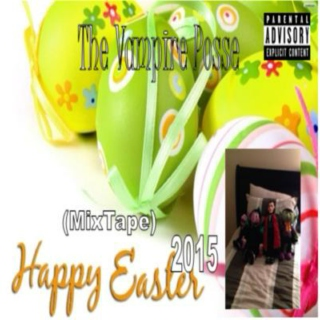The Vampire Posse - Happy Easter 2015 (MixTape)