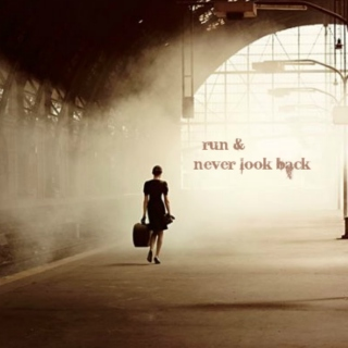 run and never look back