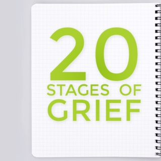 20 STAGES OF GRIEF.