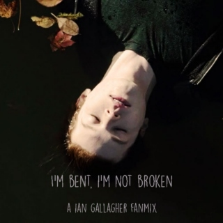 I'm bent, I'm not broken