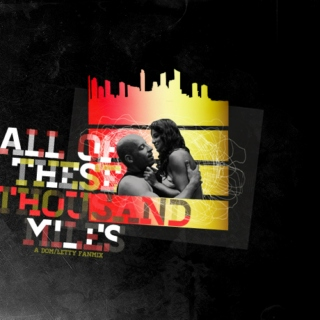 all of these thousand miles; a dom/letty fanmix