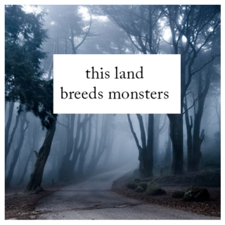 this land breeds monsters