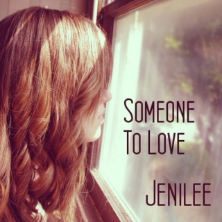 Jenilee - Someone To Love