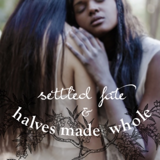 settled fate and halves made whole
