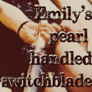 Emily's pearl handled switchblade