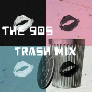 The 90s trash mix