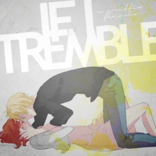 IF I [tremble].
