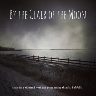 By the Clair of the Moon