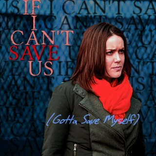 If I Can't Save Us (Gotta Save Myself)