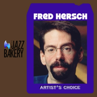 Fred Hersch: Artist's Choice