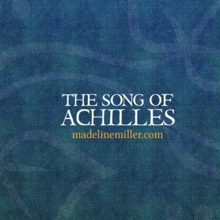 The Song(s) Of Achilles