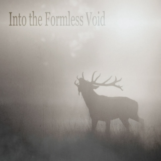Into the Formless Void
