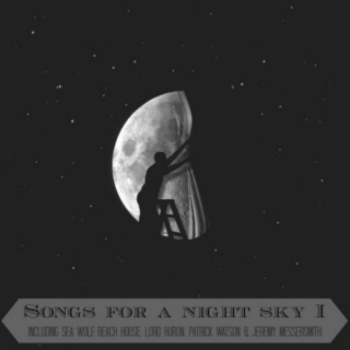 Songs for a night sky I