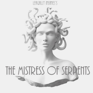 The Mistress of Serpents